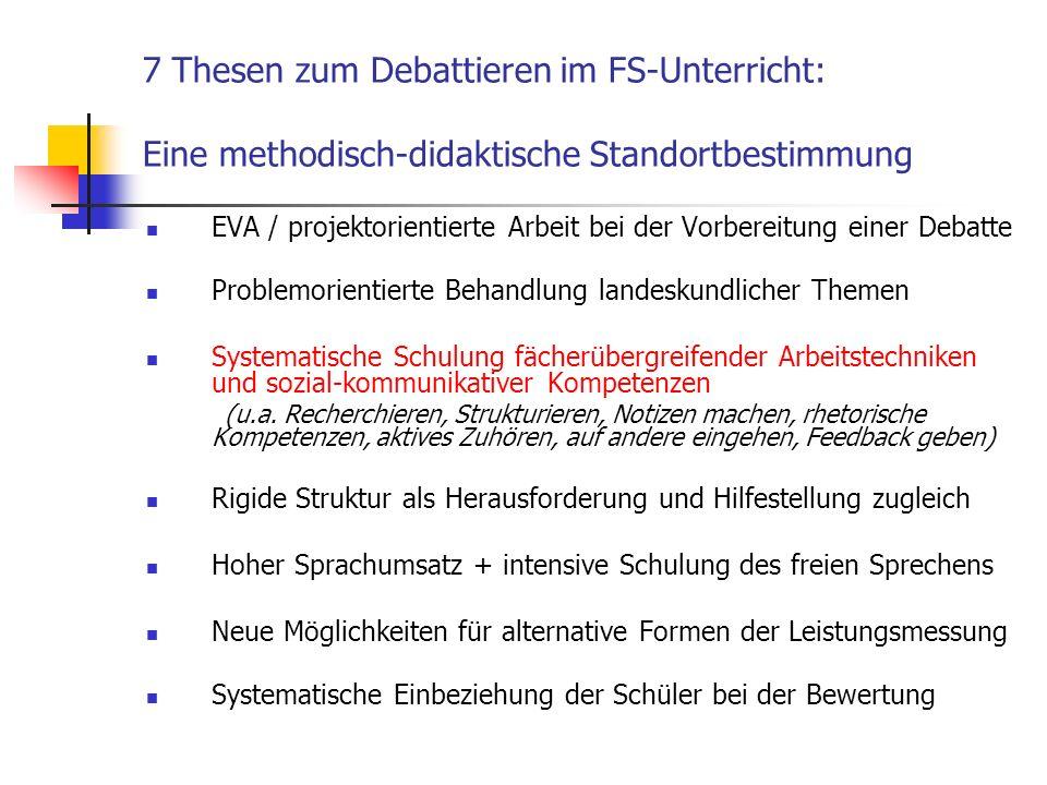 7 Thesen zum Debattieren im FS-Unterricht: Eine methodisch-didaktische Standortbestimmung EVA / projektorientierte Arbeit bei der Vorbereitung einer D