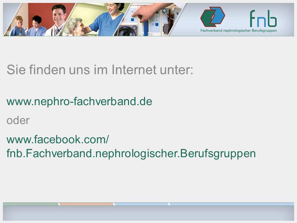Sie finden uns im Internet unter: www.nephro-fachverband.de oder www.facebook.com/ fnb.Fachverband.nephrologischer.Berufsgruppen