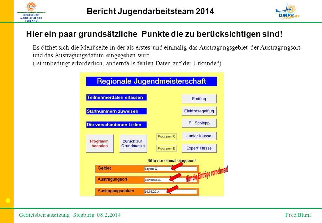 Gebietsbeiratssitzung Siegburg 08.2.2014 Fred Blum Bericht Jugendarbeitsteam 2014 Hier ein paar grundsätzliche Punkte die zu berücksichtigen sind.