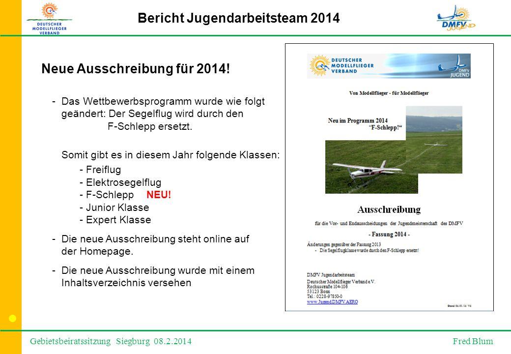 Gebietsbeiratssitzung Siegburg 08.2.2014 Fred Blum Bericht Jugendarbeitsteam 2014 Neue Ausschreibung für 2014.