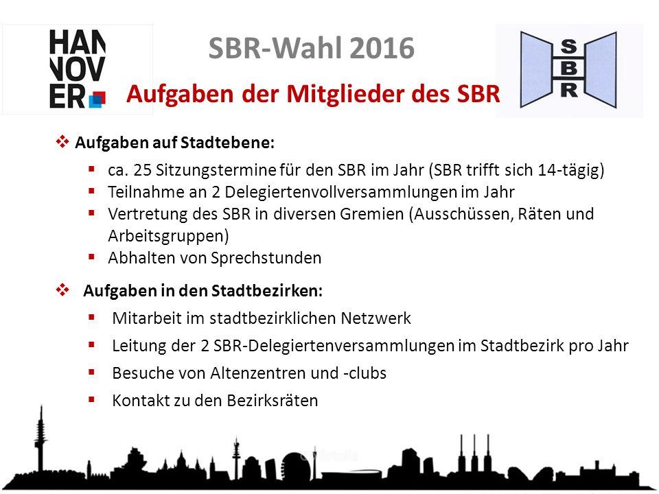SBR-Wahl 2016 Aufgaben der Mitglieder des SBR  Aufgaben auf Stadtebene:  ca.