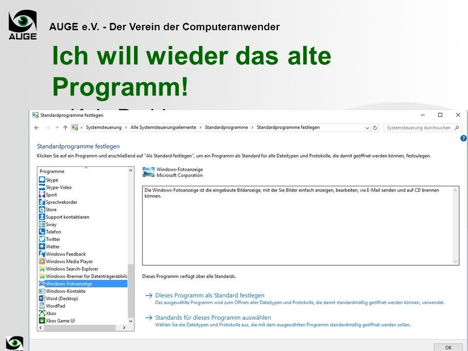 AUGE e.V. - Der Verein der Computeranwender Ich will wieder das alte Programm.