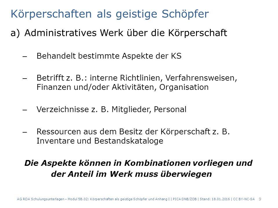 Körperschaften als geistige Schöpfer a)Administratives Werk über die Körperschaft – Behandelt bestimmte Aspekte der KS – Betrifft z. B.: interne Richt