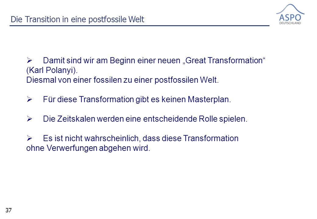 """37  Damit sind wir am Beginn einer neuen """"Great Transformation (Karl Polanyi)."""