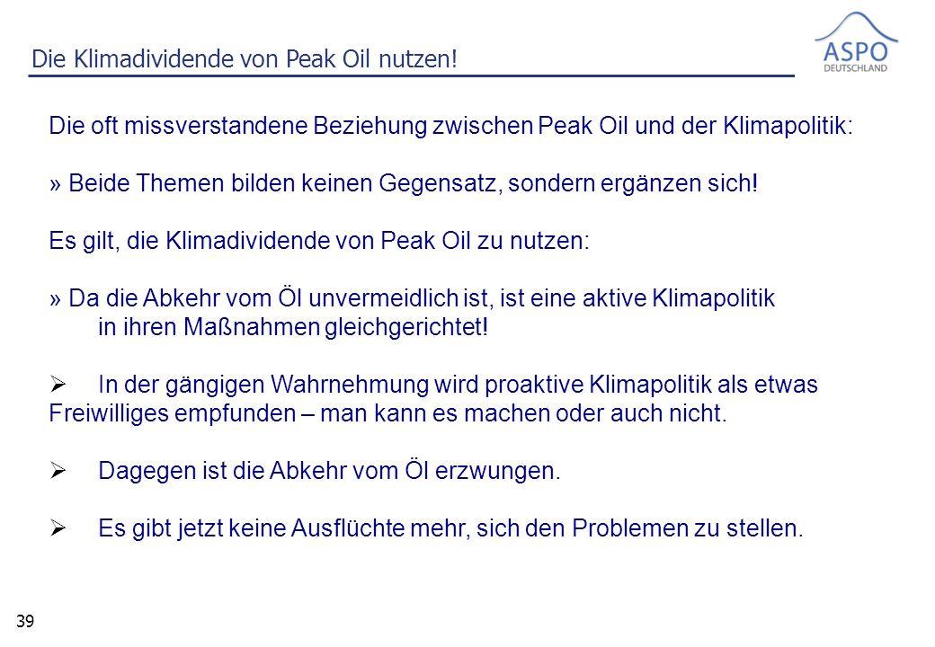 39 Die oft missverstandene Beziehung zwischen Peak Oil und der Klimapolitik: » Beide Themen bilden keinen Gegensatz, sondern ergänzen sich.
