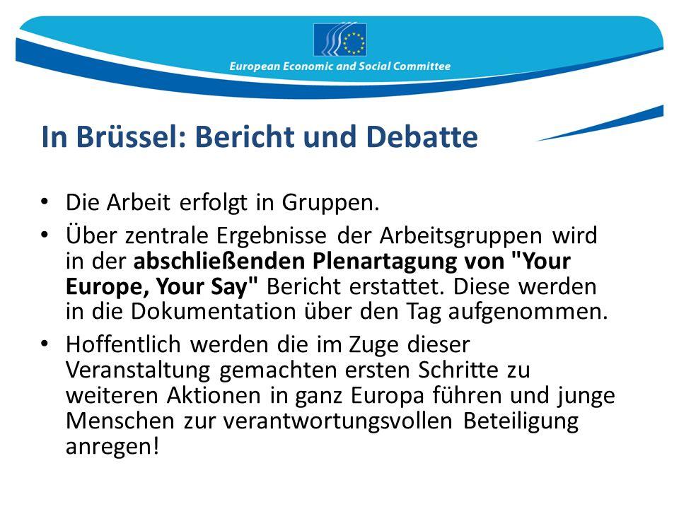 In Brüssel: Bericht und Debatte Die Arbeit erfolgt in Gruppen.
