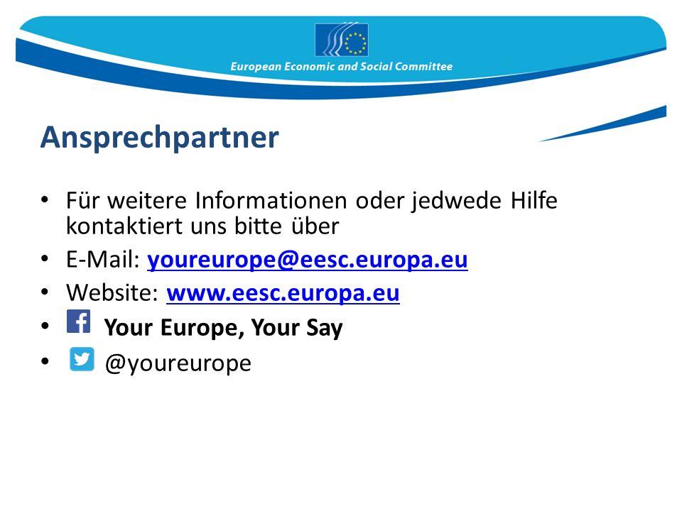 Ansprechpartner Für weitere Informationen oder jedwede Hilfe kontaktiert uns bitte über E-Mail: youreurope@eesc.europa.euyoureurope@eesc.europa.eu Website: www.eesc.europa.euwww.eesc.europa.eu Your Europe, Your Say @youreurope