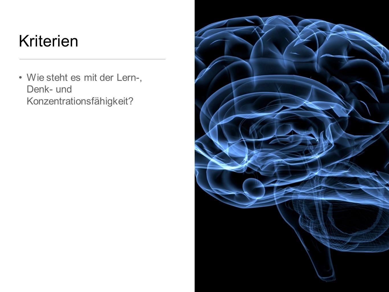 Kriterien Wie steht es mit der Lern-, Denk- und Konzentrationsfähigkeit?
