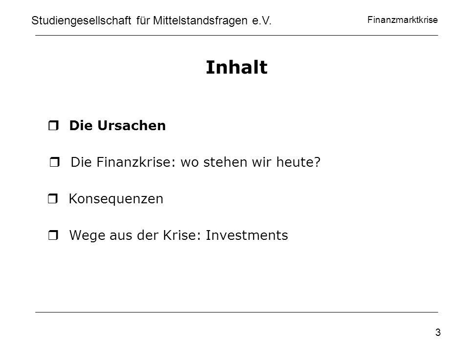 Finanzmarktkrise www.privatinvestor.de Studiengesellschaft für Mittelstandsfragen e.V. 44