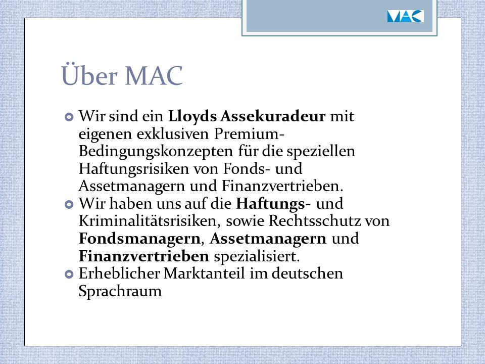 Über MAC  Wir sind ein Lloyds Assekuradeur mit eigenen exklusiven Premium- Bedingungskonzepten für die speziellen Haftungsrisiken von Fonds- und Assetmanagern und Finanzvertrieben.