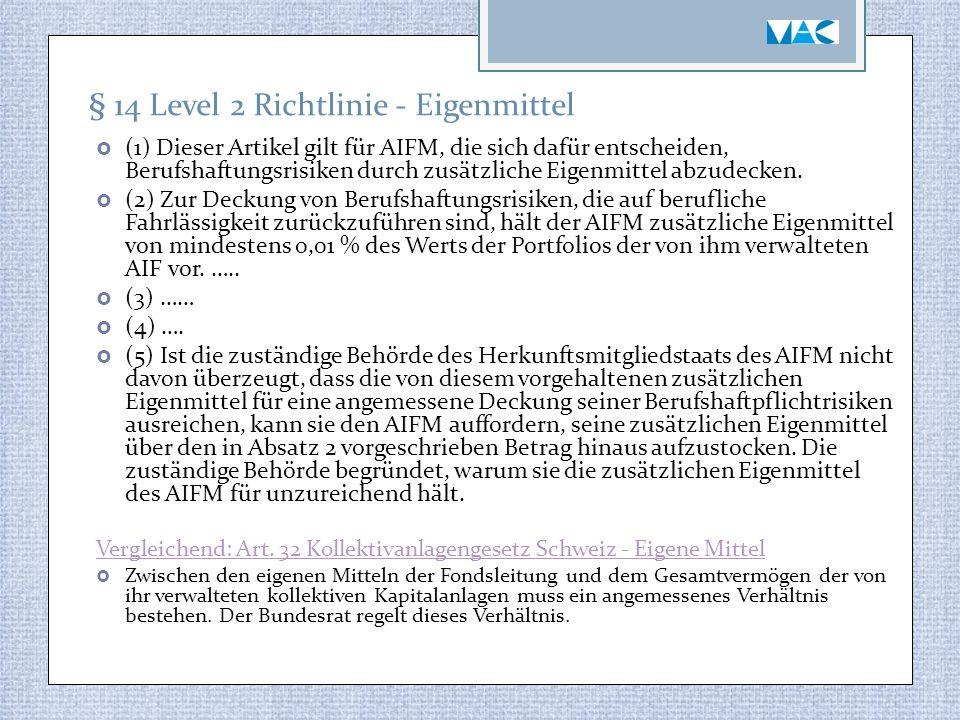  (1) Dieser Artikel gilt für AIFM, die sich dafür entscheiden, Berufshaftungsrisiken durch zusätzliche Eigenmittel abzudecken.  (2) Zur Deckung von