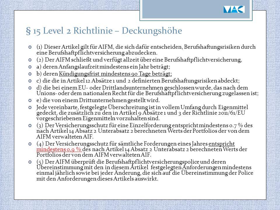  (1) Dieser Artikel gilt für AIFM, die sich dafür entscheiden, Berufshaftungsrisiken durch eine Berufshaftpflichtversicherung abzudecken.  (2) Der A