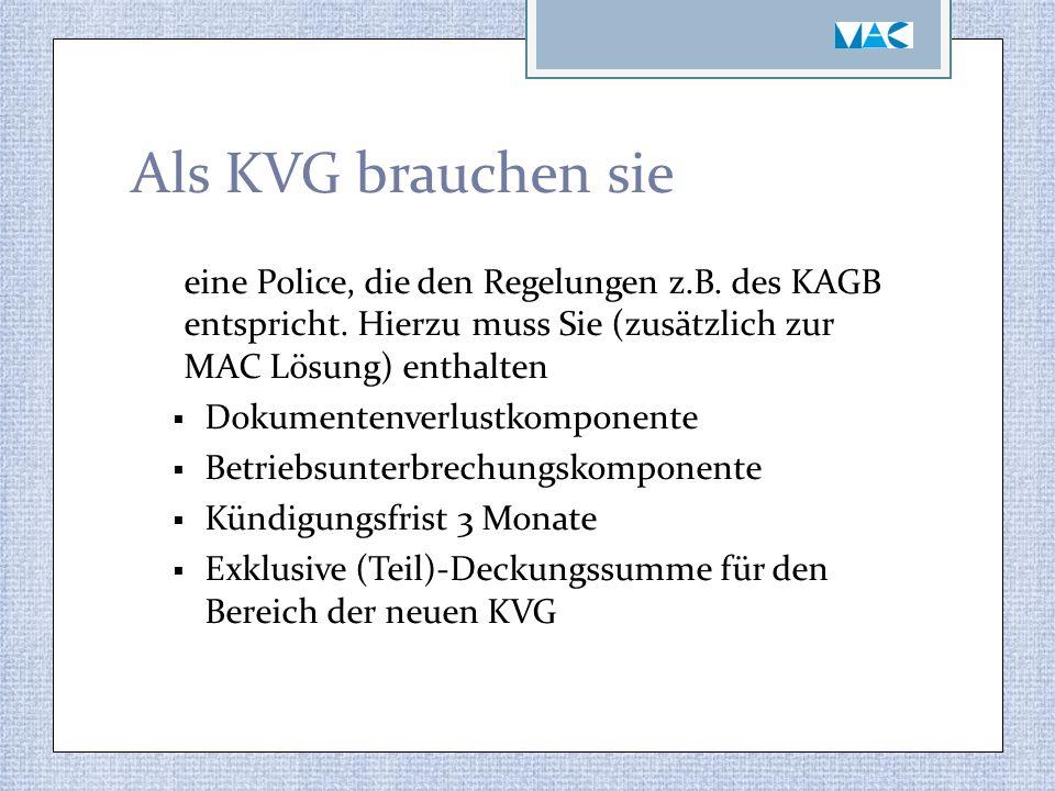Als KVG brauchen sie eine Police, die den Regelungen z.B.