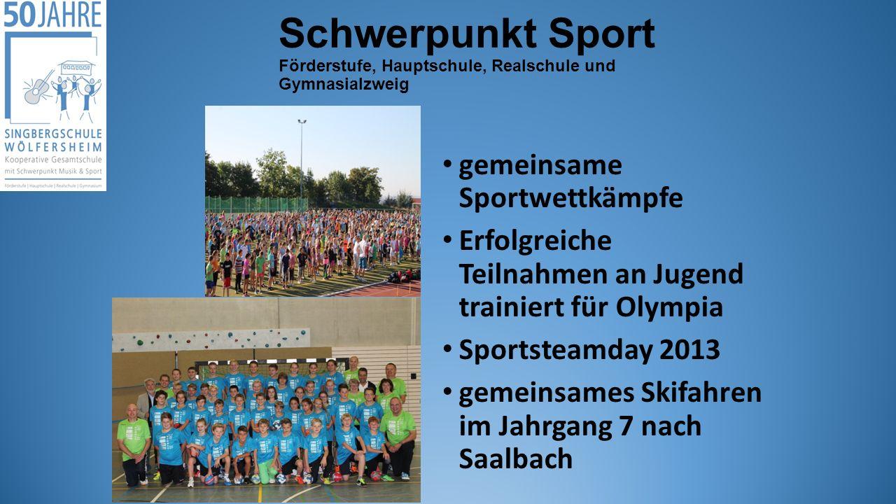 Schwerpunkt Sport Förderstufe, Hauptschule, Realschule und Gymnasialzweig gemeinsame Sportwettkämpfe Erfolgreiche Teilnahmen an Jugend trainiert für O