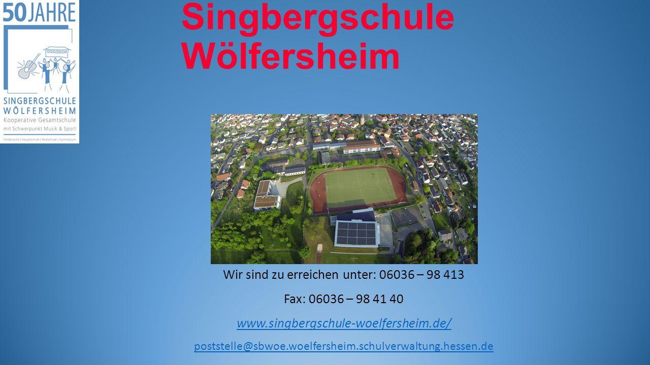 Singbergschule Wölfersheim Wir sind zu erreichen unter: 06036 – 98 413 Fax: 06036 – 98 41 40 www.singbergschule-woelfersheim.de/ poststelle@sbwoe.woelfersheim.schulverwaltung.hessen.de