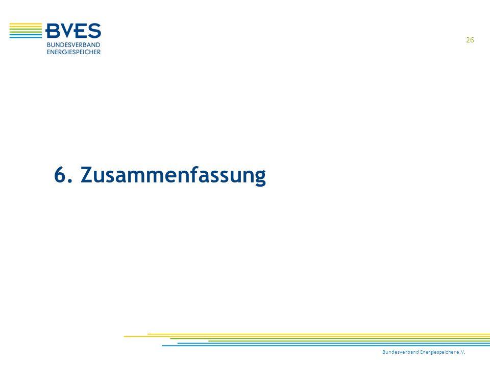 Bundesverband Energiespeicher e.V. 26 6. Zusammenfassung