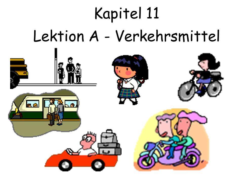 Kapitel 11 Lektion A - Verkehrsmittel