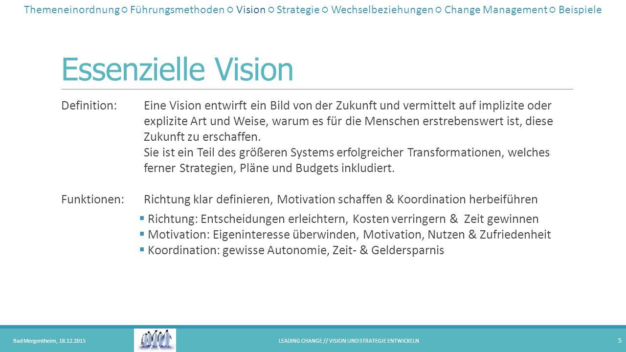 Essenzielle Vision Definition: Funktionen: Eine Vision entwirft ein Bild von der Zukunft und vermittelt auf implizite oder explizite Art und Weise, wa