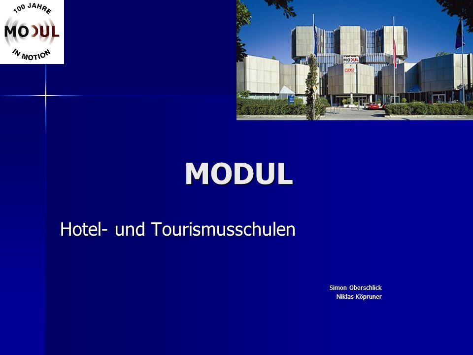 MODUL Hotel- und Tourismusschulen Simon Oberschlick Niklas Köpruner