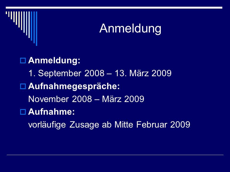 Anmeldung  Anmeldung: 1. September 2008 – 13.