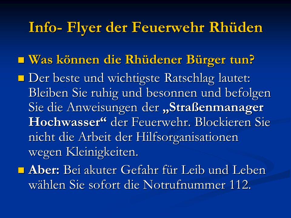 Info- Flyer der Feuerwehr Rhüden Was können die Rhüdener Bürger tun? Was können die Rhüdener Bürger tun? Der beste und wichtigste Ratschlag lautet: Bl