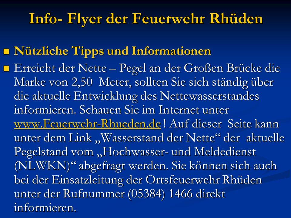 Info- Flyer der Feuerwehr Rhüden Nützliche Tipps und Informationen Nützliche Tipps und Informationen Erreicht der Nette – Pegel an der Großen Brücke d