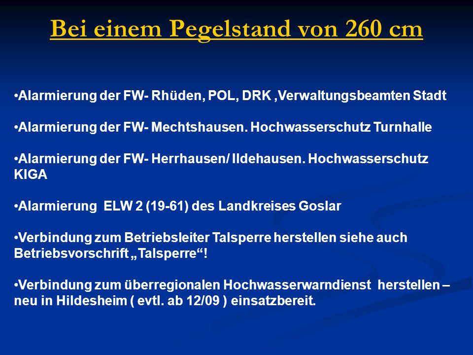 Alarmierung der FW- Rhüden, POL, DRK,Verwaltungsbeamten Stadt Alarmierung der FW- Mechtshausen. Hochwasserschutz Turnhalle Alarmierung der FW- Herrhau