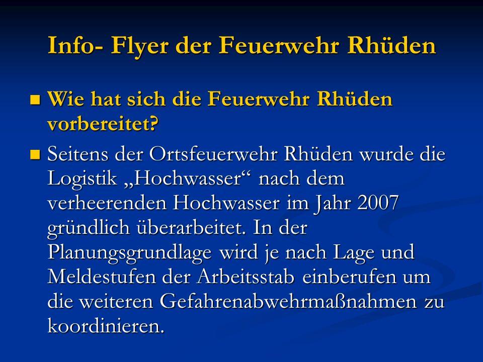 Info- Flyer der Feuerwehr Rhüden Wie hat sich die Feuerwehr Rhüden vorbereitet? Wie hat sich die Feuerwehr Rhüden vorbereitet? Seitens der Ortsfeuerwe