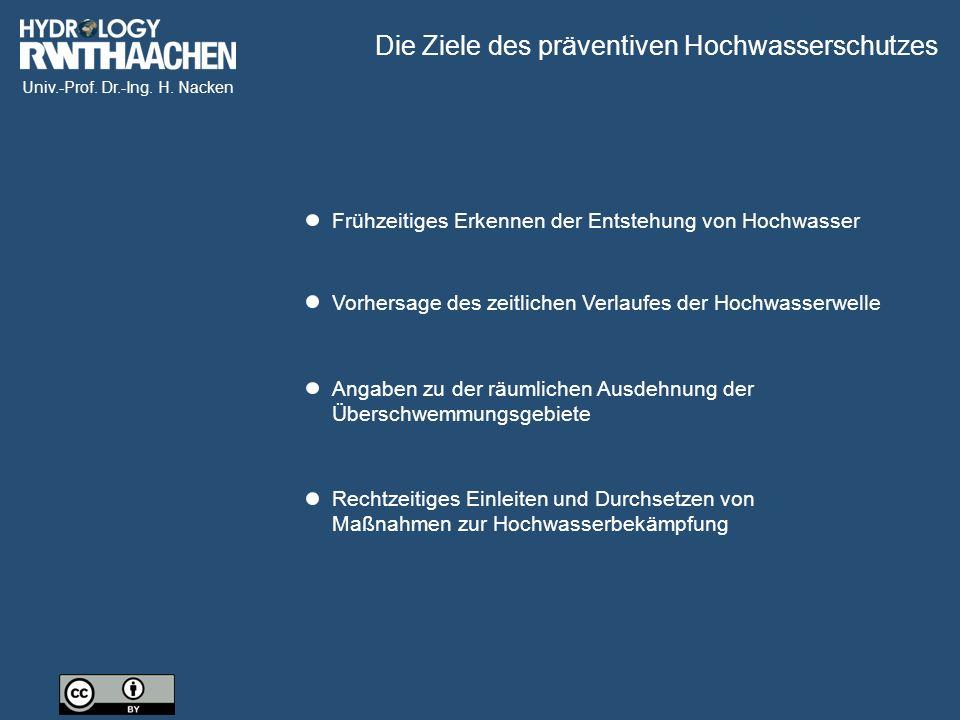 Univ.-Prof. Dr.-Ing. H. Nacken Frühzeitiges Erkennen der Entstehung von Hochwasser Vorhersage des zeitlichen Verlaufes der Hochwasserwelle Angaben zu