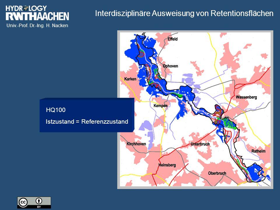 Univ.-Prof. Dr.-Ing. H. Nacken Istzustand = Referenzzustand HQ100 Interdisziplinäre Ausweisung von Retentionsflächen
