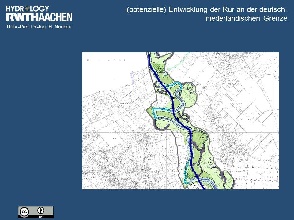 Univ.-Prof. Dr.-Ing. H. Nacken (potenzielle) Entwicklung der Rur an der deutsch- niederländischen Grenze