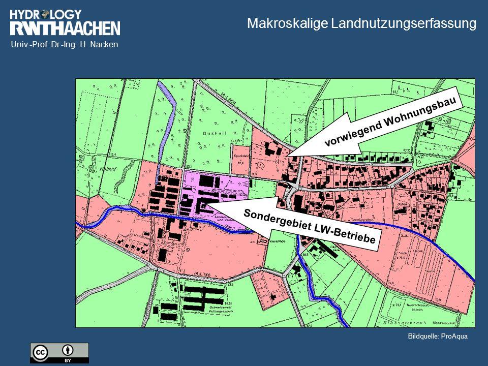 Univ.-Prof. Dr.-Ing. H. Nacken Makroskalige Landnutzungserfassung vorwiegend Wohnungsbau Sondergebiet LW-Betriebe Bildquelle: ProAqua