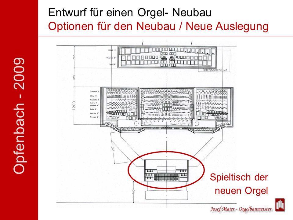 Opfenbach - 2009 Entwurf für einen Orgel- Neubau Optionen für den Neubau / Neue Auslegung Spieltisch der neuen Orgel