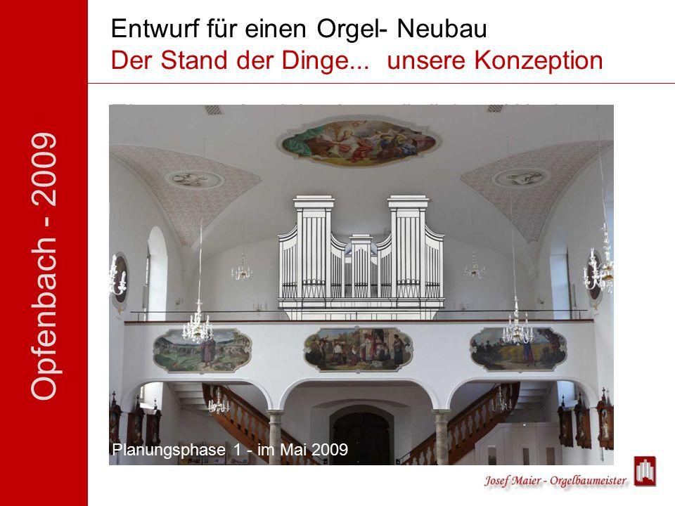 Opfenbach - 2009 Entwurf für einen Orgel- Neubau Der Stand der Dinge...