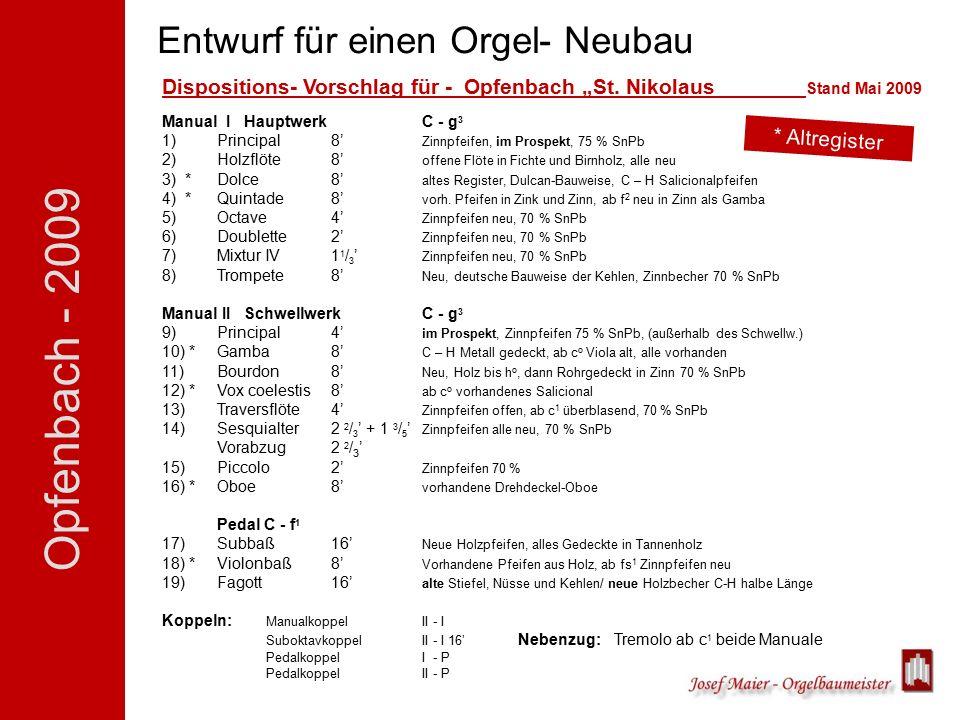 """Opfenbach - 2009 Entwurf für einen Orgel- Neubau Optionen für den Neubau / Die Disposition: Unser Vorschlag für Ihre Orgel Dispositions- Vorschlag für - Opfenbach """"St."""