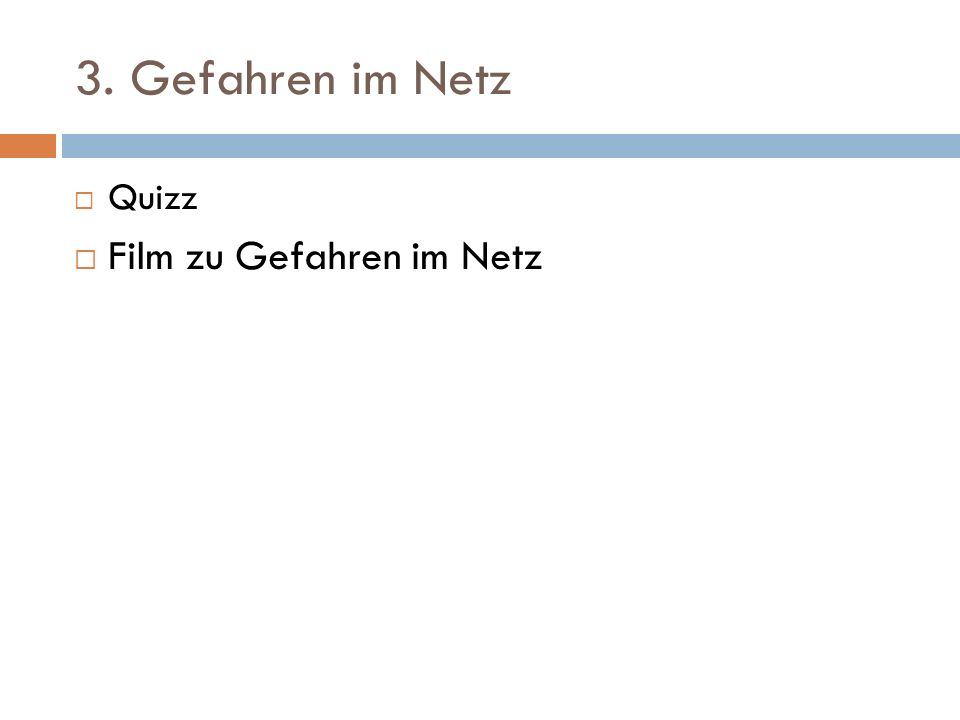 3. Gefahren im Netz  Quizz  Film zu Gefahren im Netz