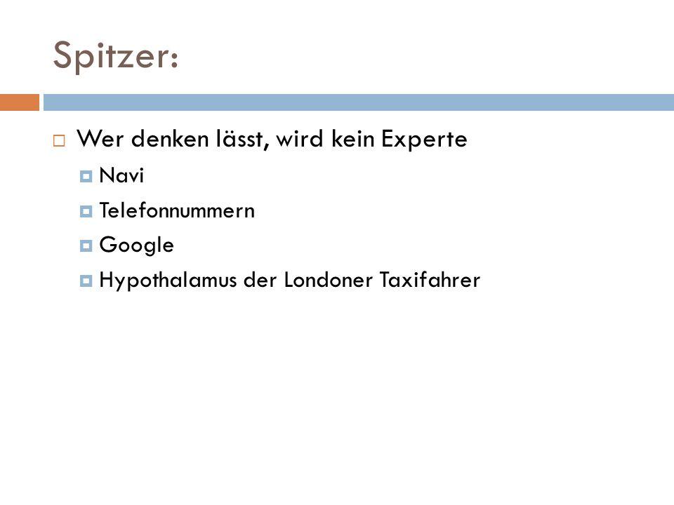 Spitzer:  Wer denken lässt, wird kein Experte  Navi  Telefonnummern  Google  Hypothalamus der Londoner Taxifahrer