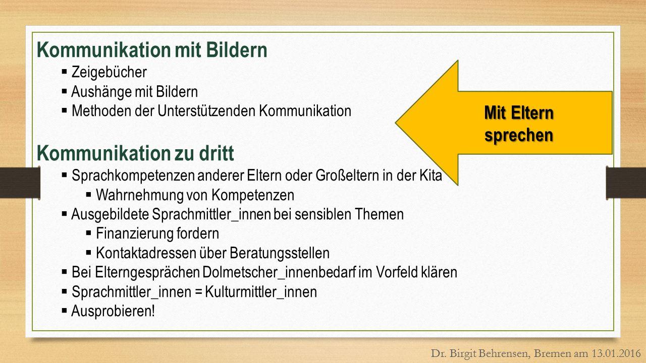 Kommunikation mit Bildern  Zeigebücher  Aushänge mit Bildern  Methoden der Unterstützenden Kommunikation Kommunikation zu dritt  Sprachkompetenzen