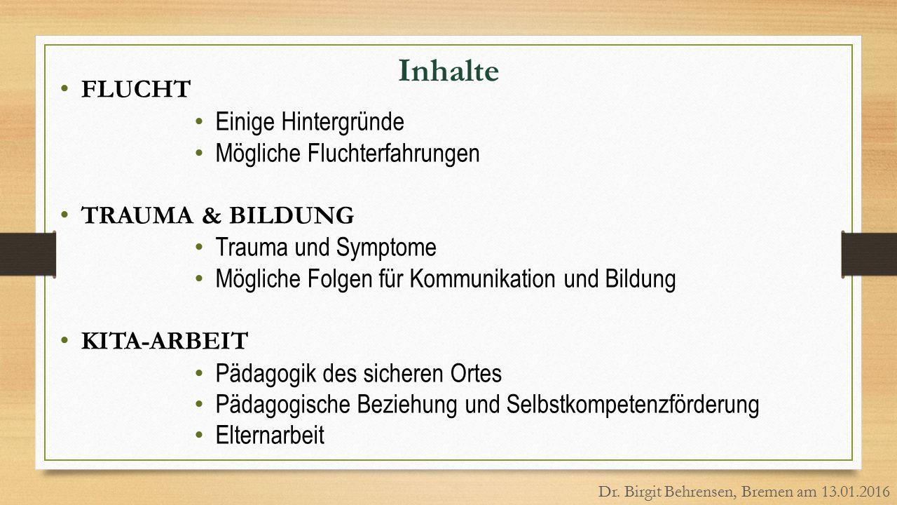 Inhalte FLUCHT Einige Hintergründe Mögliche Fluchterfahrungen TRAUMA & BILDUNG Trauma und Symptome Mögliche Folgen für Kommunikation und Bildung KITA-
