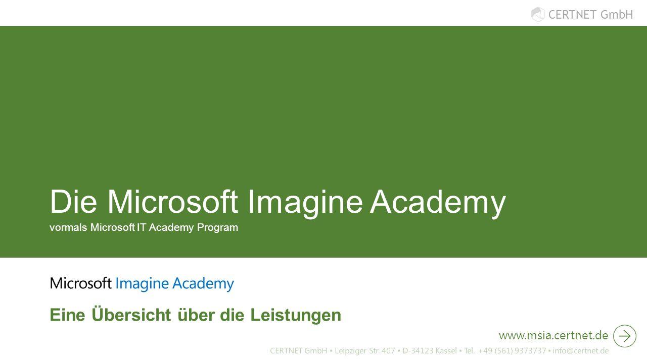 CERTNET GmbH Die Microsoft Imagine Academy vormals Microsoft IT Academy Program Eine Übersicht über die Leistungen www.msia.certnet.de CERTNET GmbH ▪