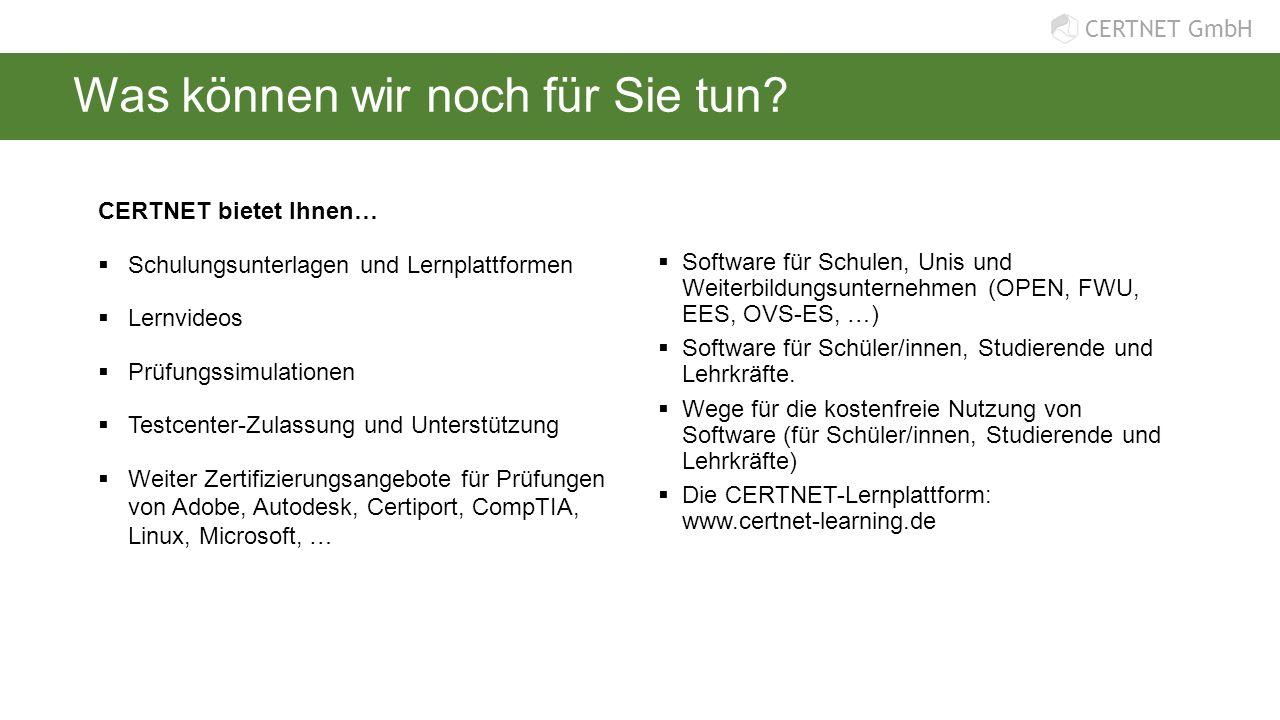 CERTNET GmbH Was können wir noch für Sie tun? CERTNET bietet Ihnen…  Schulungsunterlagen und Lernplattformen  Lernvideos  Prüfungssimulationen  Te