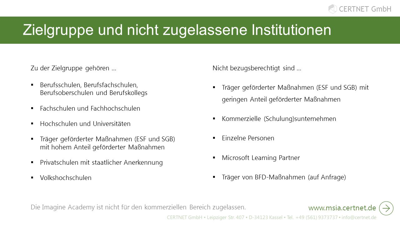 CERTNET GmbH Zielgruppe und nicht zugelassene Institutionen Zu der Zielgruppe gehören …  Berufsschulen, Berufsfachschulen, Berufsoberschulen und Beru