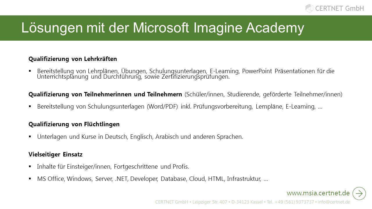 CERTNET GmbH Lösungen mit der Microsoft Imagine Academy Qualifizierung von Lehrkräften  Bereitstellung von Lehrplänen, Übungen, Schulungsunterlagen,