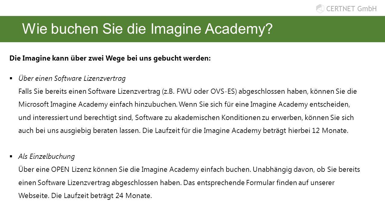 CERTNET GmbH Wie buchen Sie die Imagine Academy? Die Imagine kann über zwei Wege bei uns gebucht werden:  Über einen Software Lizenzvertrag Falls Sie