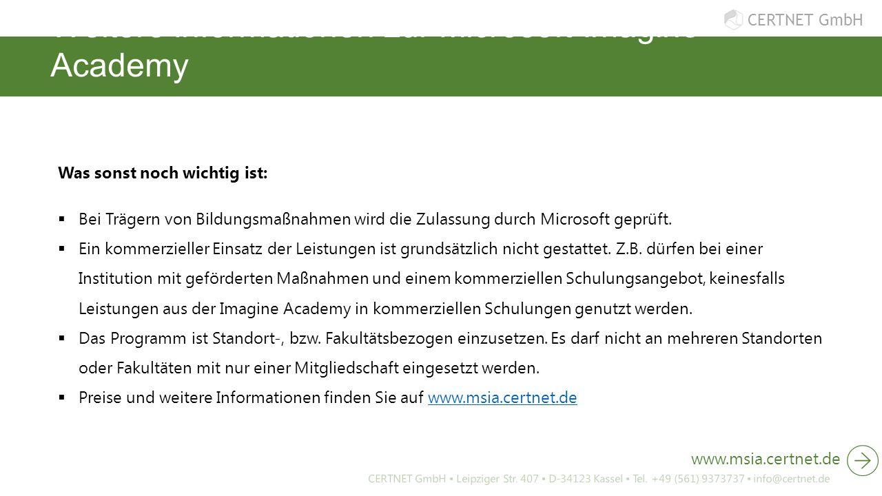 CERTNET GmbH Weitere Informationen zur Microsoft Imagine Academy CERTNET GmbH ▪ Leipziger Str. 407 ▪ D-34123 Kassel ▪ Tel. +49 (561) 9373737 ▪ info@ce