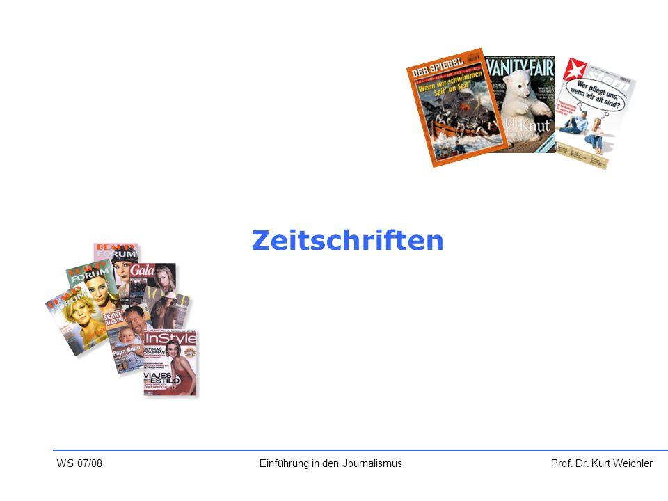 Zeitschriften Prof. Dr. Kurt WeichlerEinführung in den Journalismus WS 07/08