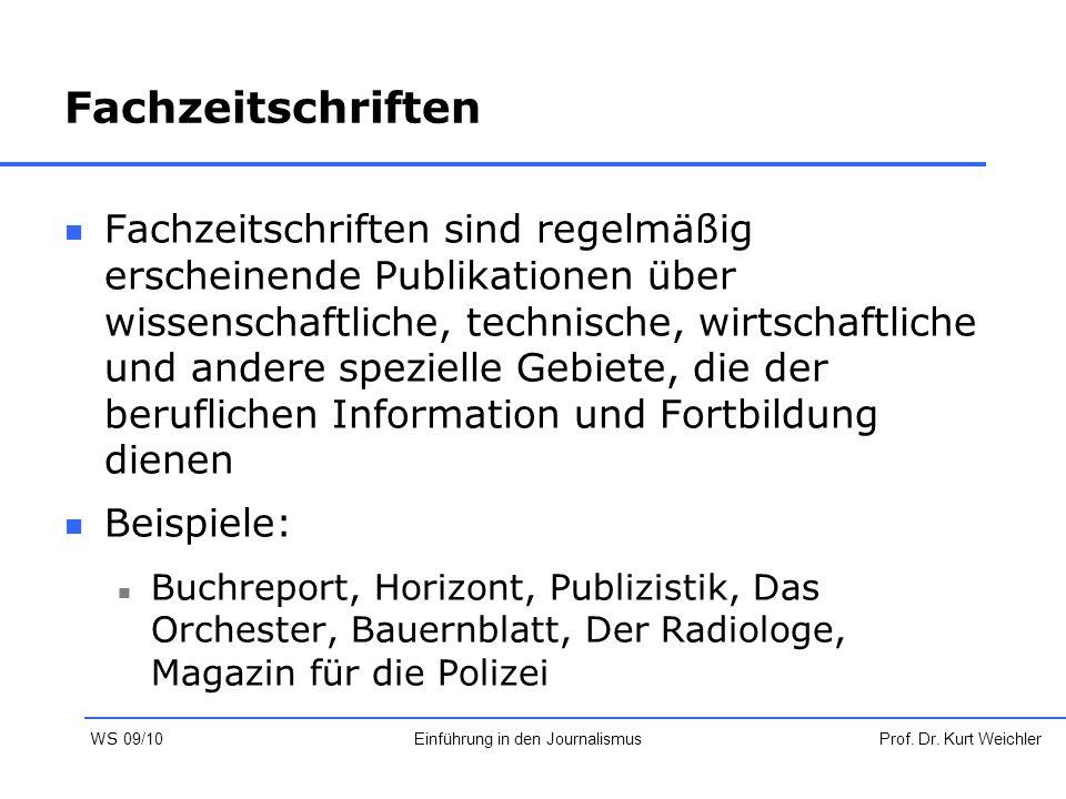 Fachzeitschriften Fachzeitschriften sind regelmäßig erscheinende Publikationen über wissenschaftliche, technische, wirtschaftliche und andere speziell