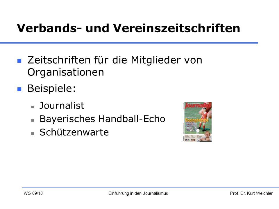 Verbands- und Vereinszeitschriften Zeitschriften für die Mitglieder von Organisationen Beispiele: Journalist Bayerisches Handball-Echo Schützenwarte P