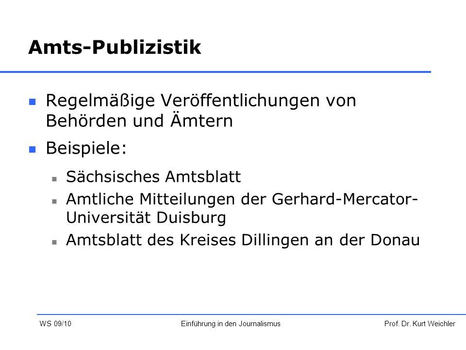 Amts-Publizistik Regelmäßige Veröffentlichungen von Behörden und Ämtern Beispiele: Sächsisches Amtsblatt Amtliche Mitteilungen der Gerhard-Mercator- U