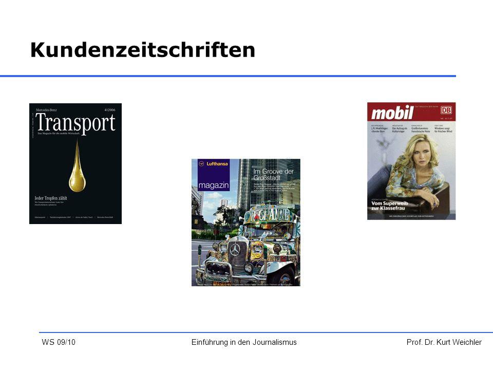 Kundenzeitschriften Prof. Dr. Kurt WeichlerEinführung in den Journalismus WS 09/10